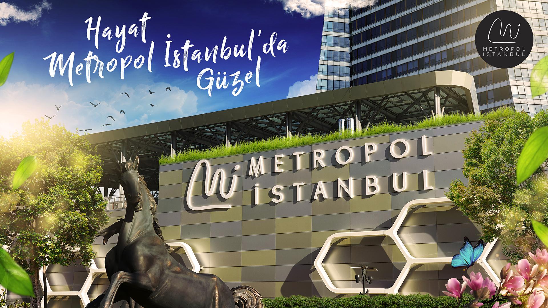 Hayat Metropol İstanbul'da Güzel!