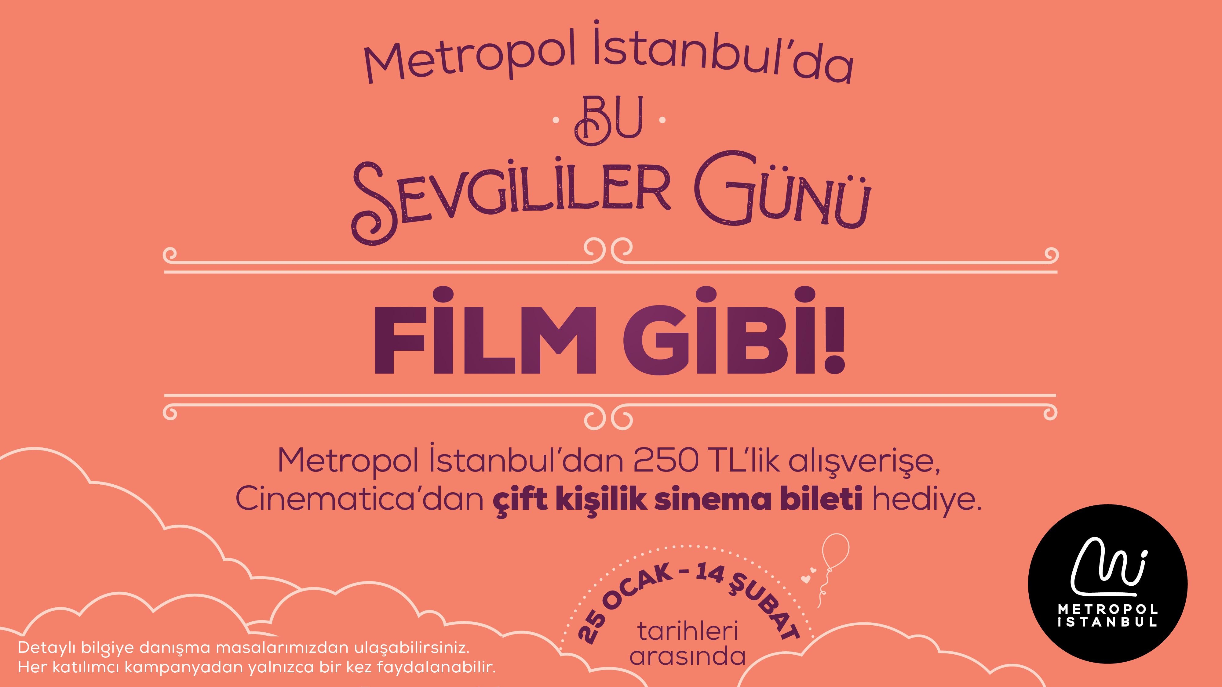 Sevgililer Günü'nde; romantizme, dramaya ve aksiyona doymak isteyenler, Metropol İstanbul'u tercih ediyor.