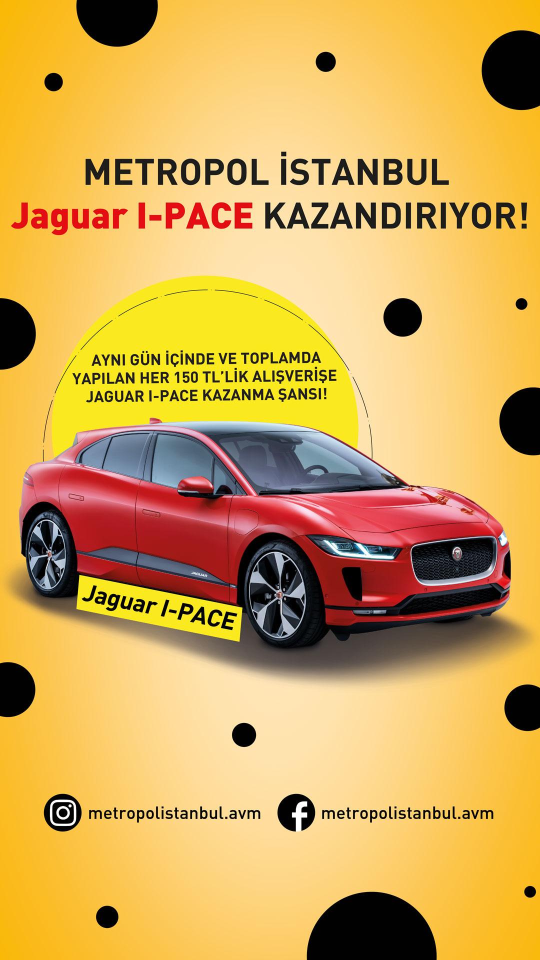 Metropol İstanbul Jaguar I-PACE kazandırıyor!